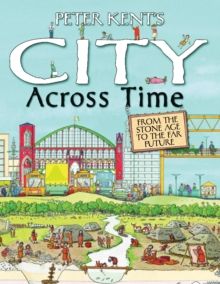 Peter Kent's a City Across Time, Hardback Book