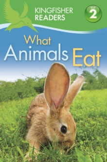 Kingfisher Readers: Level 2 What Animals Eat, Paperback Book