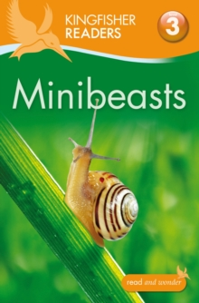 Kingfisher Readers: Minibeasts (Level 3: Reading Alone with Some Help), Paperback Book