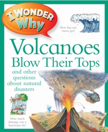 I Wonder Why Volcanoes Blow Their Tops, Paperback / softback Book