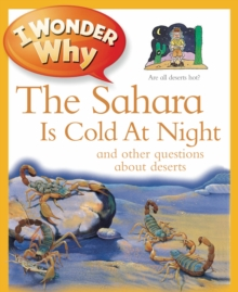 I Wonder Why the Sahara is Cold at Night, Paperback Book