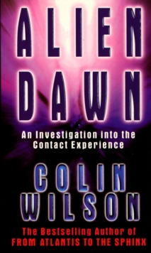 Alien Dawn : An Investigation into the Contact Experience, Paperback Book