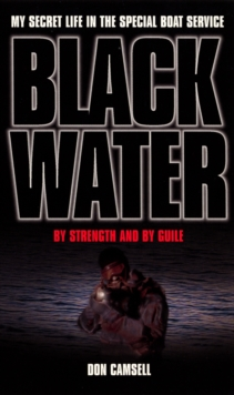 Black Water: By Strength and By Guile, Paperback Book