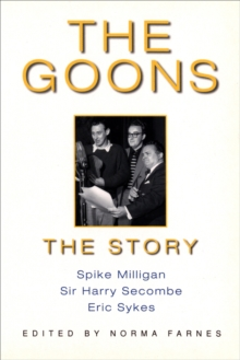 The Goons : The Story, Spike Milligan, Sir Harry Secombe, Eric Sykes & Peter Sellers, Paperback Book