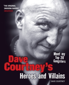Dave Courtney's Heroes and Villains, Paperback Book