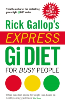 Rick Gallop's Express GI Diet for Busy People, Paperback / softback Book