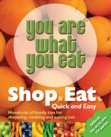 You Are What You Eat: Shop, Eat. Quick and Easy, Paperback Book