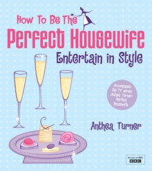 How to be the Perfect Housewife: Entertain in Style, Paperback Book