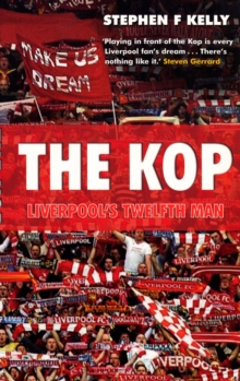 The Kop: Liverpool's Twelfth Man, Paperback Book