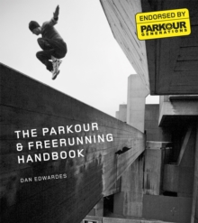 The Parkour & Freerunning Handbook, Paperback Book