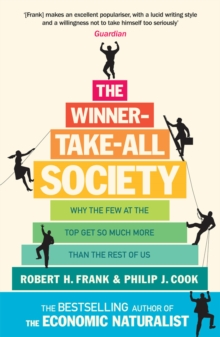 The Winner-Take-All Society : Why the Few at the Top Get So Much More Than the Rest of Us, Paperback Book