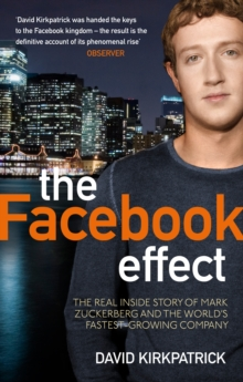 The Facebook Effect : The Real Inside Story of Mark Zuckerberg and the World's Fastest Growing Company, Paperback Book