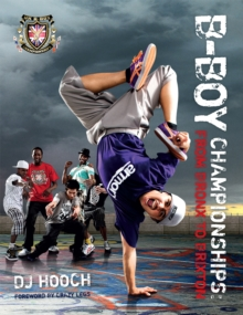 B-Boy Championships: From Bronx to Brixton, Paperback / softback Book