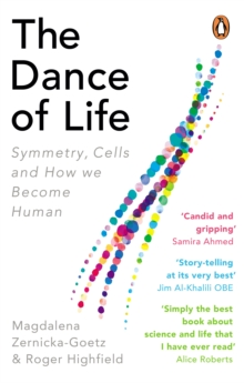The Dance of Life : Symmetry, Cells and How We Become Human, Paperback / softback Book