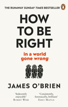 How To Be Right : ... in a world gone wrong, Paperback / softback Book
