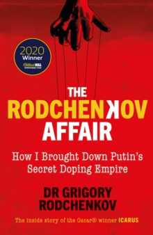 The Rodchenkov Affair : How I Brought Down Russia's Secret Doping Empire, Hardback Book