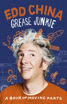 Grease Junkie : A book of moving parts, Hardback Book