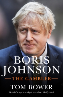 Boris Johnson : The Gambler, Hardback Book