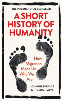A Short History of Humanity : How Migration Made Us Who We Are, Hardback Book