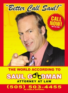 Better Call Saul : The World According to Saul Goodman - Attorney at Law, Hardback Book