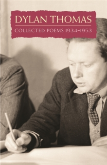 Collected Poems: Dylan Thomas, Paperback Book