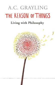 The Reason of Things : Living with Philosophy, Paperback Book