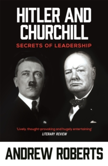 Hitler and Churchill : Secrets of Leadership, Paperback Book