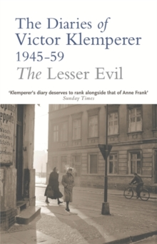 The Lesser Evil : The Diaries of Victor Klemperer 1945-1959, Paperback Book