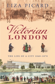 Victorian London : The Life of a City 1840-1870, Paperback Book