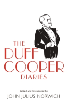 The Duff Cooper Diaries : 1915-1951, Paperback Book