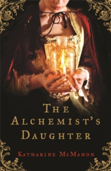 The Alchemist's Daughter, Paperback Book