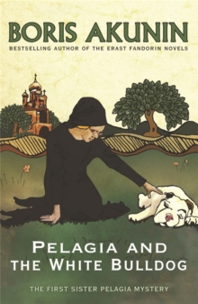 Pelagia and the White Bulldog : The First Sister Pelagia Mystery, Paperback Book
