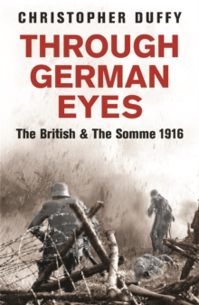 Through German Eyes : The British and the Somme 1916, Paperback Book