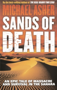 Sands of Death : An Epic Tale of Massacre and Survival in the Sahara, Paperback Book