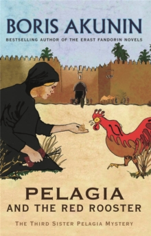 Pelagia and the Red Rooster : The Third Sister Pelagia Mystery, Paperback Book