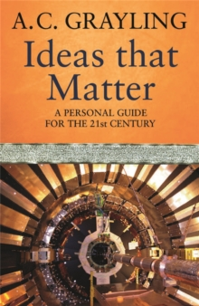 Ideas That Matter : A Personal Guide for the 21st Century, Paperback Book