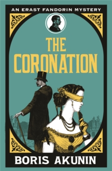 The Coronation : Erast Fandorin 7, Paperback Book