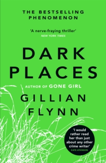 Dark Places : The New York Times bestselling phenomenon from the author of Gone Girl
