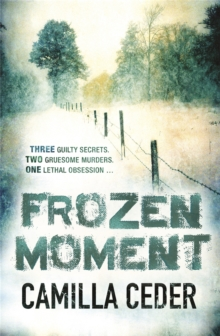 Frozen Moment : 'A good psychological crime novel that will appeal to fans of Wallander and Stieg Larsson' CHOICE, Paperback Book