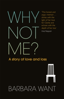 Why Not Me? : A Story of Love and Loss, Paperback Book