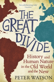 The Great Divide : History and Human Nature in the Old World and the New, Paperback Book