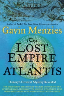 The Lost Empire of Atlantis : History's Greatest Mystery Revealed, Paperback Book