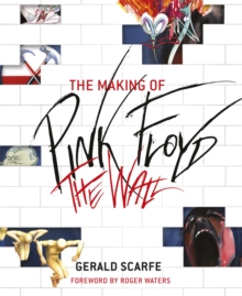 The Making of Pink Floyd The Wall, Paperback / softback Book