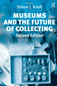 Museums and the Future of Collecting, Paperback Book