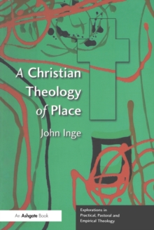 A Christian Theology of Place, Paperback Book