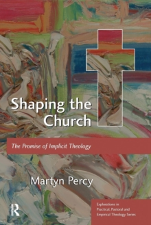 Shaping the Church : The Promise of Implicit Theology, Paperback / softback Book