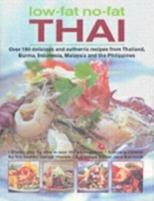 Low-fat No-fat Thai : Over 150 Delicious and Authentic Recipes from Thailand, Burma, Indonesia, Malaysia and the Philippines, Hardback Book
