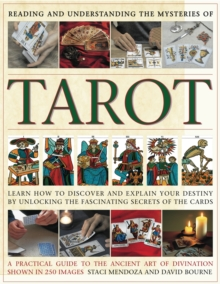 Reading and Understanding the Tarot : Unlock the Secrets of the Cards and Discover Your Destiny, Hardback Book