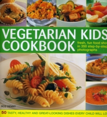Vegetarian Kids' Cookbook : Fresh, Fun Food, Hardback Book