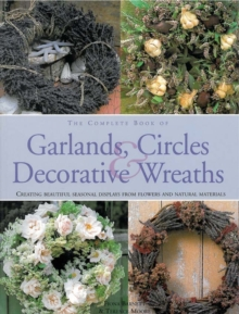 Complete Book of Garlands, Circles and Decorative Wreaths, Hardback Book